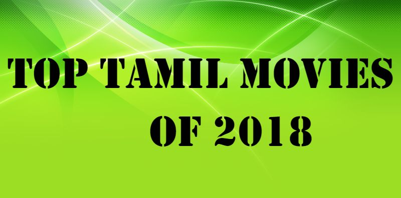 Top Tamil Movies 2018
