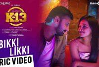 Check Out Bikki Likki Song Lyrics, Video – Tamil Film K13 Movie