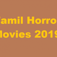 Best 2019 Horry Tamil Movies To Watch – Be Ready To Get Scared