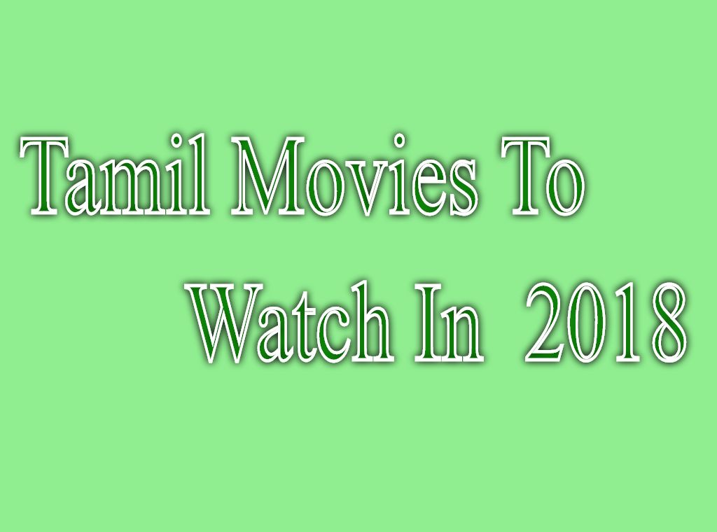 Tamil Movies In 2018