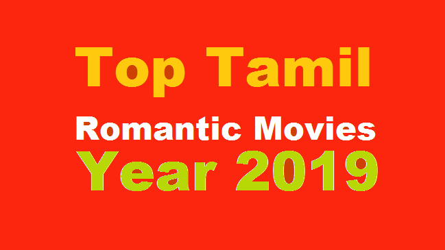 Don't Miss These Top 2019 Tamil Romantic Movies
