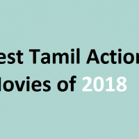 Best Tamil Action Movies of 2018 You Should Not Miss to Watch