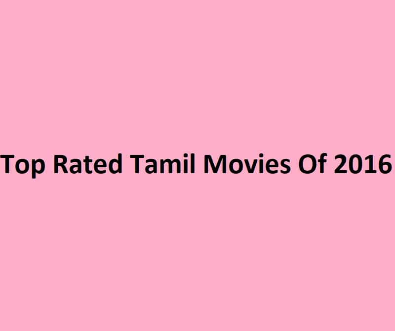 Top Rated Tamil Movies Of 2016