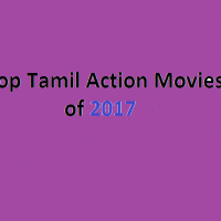 Top Tamil Action Movies of 2017 You Must Watch in Your Free Time