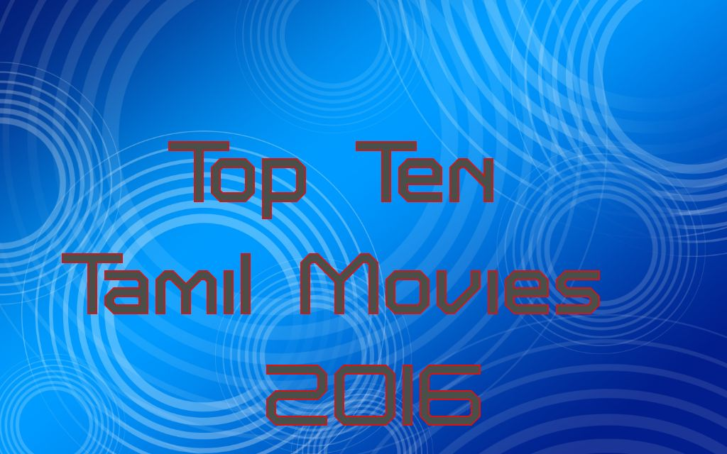 Top Tamil Movies In 2016